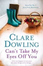 Can't Take My Eyes Off You ebook by Clare Dowling