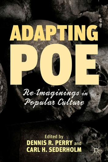 Adapting Poe - Re-Imaginings in Popular Culture ebook by