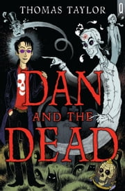 Dan and the Dead ebook by Thomas Taylor