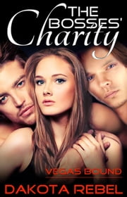 The Bosses' Charity ebook by Dakota Rebel