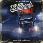 18 Wheels of Horror audiobook by Eric Miller, Various Contributors
