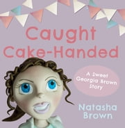 Caught Cake-Handed ebook by Natasha Brown