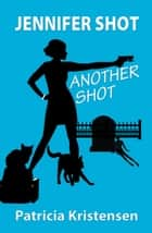 Jennifer Shot ebook by Patricia Kristensen