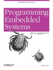 Programming Embedded Systems - With C and GNU Development Tools ebook by Michael Barr, Anthony Massa