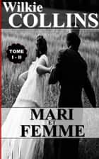 MARI ET FEMME / TOME I - II ebook by WILKIE COLLINS