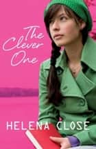 The Clever One ebook by Helena Close