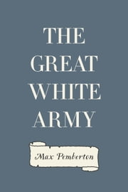 The Great White Army ebook by Max Pemberton