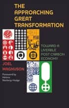 The approaching great transformation - Toward a liveable post carbon economy ebook by Magnuson, Joel