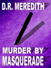 Murder by Masquerade ebook by D.R. Meredith
