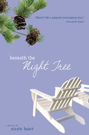 Beneath the Night Tree ebook by Nicole Baart