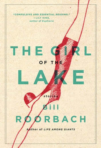 The Girl of the Lake - Stories ebook by Bill Roorbach