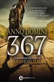 Anno Domini 367 ebook by John Henry Clay
