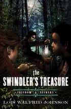 The Swindler's Treasure ebook by Lois Walfrid Johnson