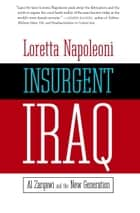 Insurgent Iraq ebook by Loretta Napoleoni,Jason Burke,Nick Fielding