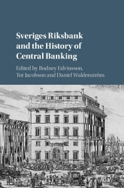 Sveriges Riksbank and the History of Central Banking ebook by Rodney Edvinsson, Tor Jacobson, Daniel Waldenström