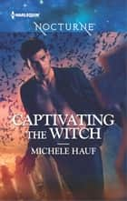 Captivating the Witch ebook by Michele Hauf