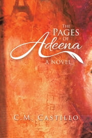 The Pages of Adeena - A Novel ebook by C. M. Castillo