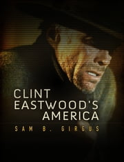 Clint Eastwood's America ebook by Sam B. Girgus