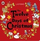 The Twelve Days of Christmas ebook by Penguin Books Ltd