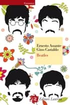 Beatles ebook by Ernesto Assante, Gino Castaldo