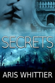 Secrets ebook by Aris Whittier
