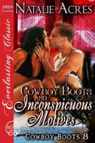 Cowboy Boots and Inconspicuous Motives ebook by Natalie Acres