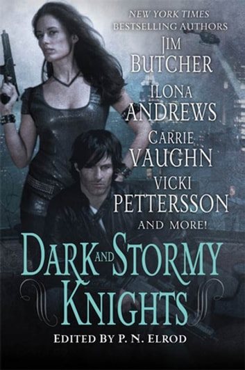 Dark and Stormy Knights - A Paranormal Fantasy Anthology ebook by