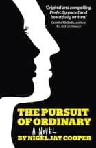 The Pursuit of Ordinary ebook by Nigel Jay Cooper