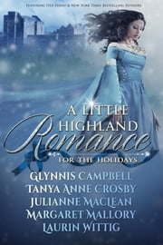 A Little Highland Romance ebook by Tanya Anne Crosby,Glynnis Campbell, Margaret Mallory,Julianne MacLean, Laurin Wittig