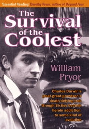 The Survival of the Coolest: ebook by William Pryor