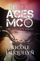The Aces MC Complete Series ebook by Nicole Jacquelyn