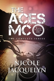 The Aces MC Complete Series - The Aces ebook by Nicole Jacquelyn