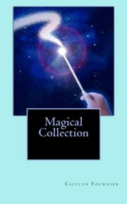 Magical Collection ebook by Caitlyn Fournier