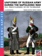 Uniforms of Russian army during the Napoleonic war Vol. 8 - The grenadiers ebook by Aleksandr Vasilevich Viskovatov