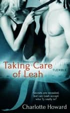 Taking Care Of Leah ebook by Charlotte Howard