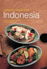 Authentic Recipes from Indonesia ebook by Heinz Von Holzen,Lother Arsana