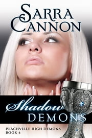 Shadow Demons - (Peachville High Demons, #4) ebook by Sarra Cannon