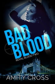Bad Blood ebook by Amity Cross