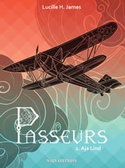 Passeurs T2 - Aja Lind eBook by Lucille H. James, Blackmailer, Malice Zambaux