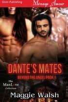 Dante's Mates ebook by Maggie Walsh