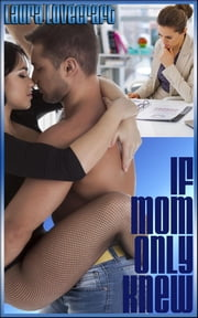 If Mom Only Knew ebook by Laura Lovecraft