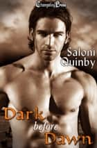 Dark Before Dawn ebook by Saloni Quinby