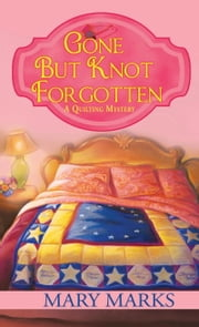 Gone but Knot Forgotten ebook by Mary Marks