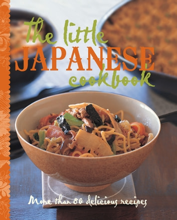 The Little Japanese Cookbook ebook by Murdoch Books Test Kitchen