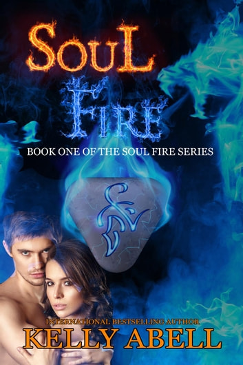 Soul Fire - Soul Fire, #1 ebook by Kelly Abell