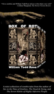 Box of Rot ebook by William Todd Rose