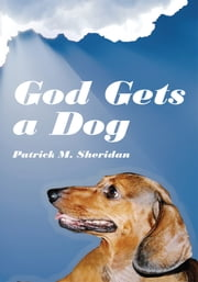 God Gets a Dog ebook by Patrick M. Sheridan