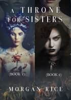 A Throne for Sisters (Books 1 and 2) ebook by Morgan Rice