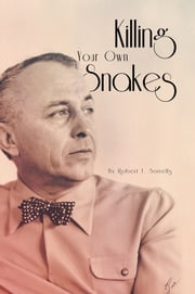 Killing Your Own Snakes ebook by Robert T. Sorrells