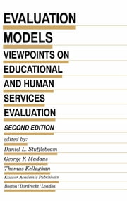 Evaluation Models - Viewpoints on Educational and Human Services Evaluation ebook by D.L. Stufflebeam,George F. Madaus,T. Kellaghan